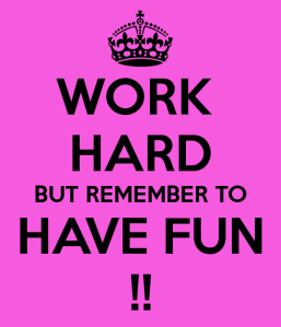 work-hard-but-remember-to-have-fun